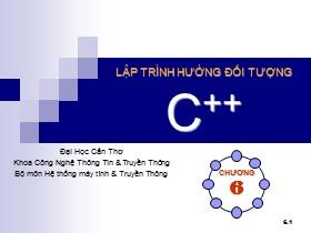 Bài giảng Lập trình hướng đối tượng C++ - Chương 6: Lập trình hướng đối tượng