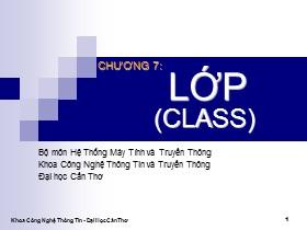 Bài giảng Lập trình hướng đối tượng C++ - Chương 7: Lớp (Class)